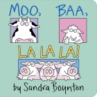 Moo, Baa, La La La! (Boynton on Board) Cover Image