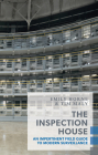 The Inspection House: An Impertinent Field Guide to Modern Surveillance (Exploded Views) Cover Image