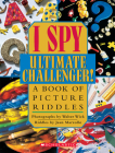 I Spy Ultimate Challenger: A Book of Picture Riddles Cover Image