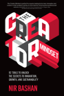 The Creator Mindset: 92 Tools to Unlock the Secrets to Innovation, Growth, and Sustainability Cover Image