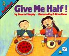 Give Me Half! (MathStart 2) Cover Image