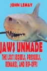 Jaws Unmade: The Lost Sequels, Prequels, Remakes, and Rip-Offs Cover Image