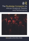 The Routledge Companion to African American Theatre and Performance (Routledge Companions) Cover Image