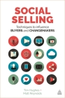 Social Selling: Techniques to Influence Buyers and Changemakers Cover Image