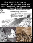 The Fb-EYE Files of George Van Tassel and His UFO-Inspired