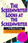 The Screenwriter Looks at the Screenwriter Cover Image