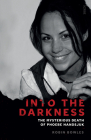 Into the Darkness: The Mysterious Death of Phoebe Handsjuk Cover Image