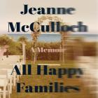 All Happy Families Lib/E: A Memoir Cover Image
