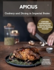 COOKERY AND DINING IN IMPERIAL ROME Apicius: The Oldest Cookbook Cover Image