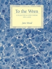 To the Wren: Collected & New Poems Cover Image