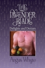 The Lavender Blade: Delights and Desires Cover Image