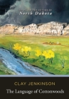 The Language of Cottonwoods: Essays on the Future of North Dakota Cover Image