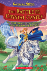 The Battle for Crystal Castle (Geronimo Stilton and the Kingdom of Fantasy #13) Cover Image