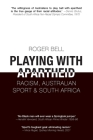 Playing with Apartheid: Racism, Australian Sport & South Africa Cover Image