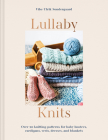 Lullaby Knits: Over 20 knitting patterns for baby booties, cardigans, vests, dresses and blankets Cover Image