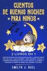 CUENTOS DE BUENAS NOCHES PARA NIÑOS 2 livros em 1: Vol 1-2: Cuentos de Hadas Con Animales de Fantasía Y Cuentos Cortos Para Relajar La Mente de Bebés Cover Image
