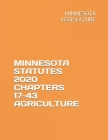 Minnesota Statutes 2020 Chapters 17-43 Agriculture Cover Image