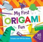My First Origami Fun: Over 20 step-by-step models to make Cover Image