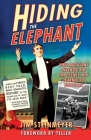Hiding the Elephant: How Magicians Invented the Impossible and Learned to Disappear Cover Image