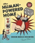 The Human-Powered Home: Choosing Muscles Over Motors Cover Image
