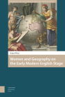 Women and Geography on the Early Modern English Stage Cover Image