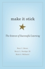 Make It Stick: The Science of Successful Learning Cover Image