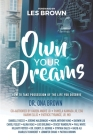 Own Your Dreams: How to Take Possession of the Life You Deserve Cover Image