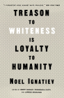 Treason to Whiteness Is Loyalty to Humanity Cover Image