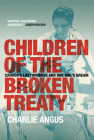 Children of the Broken Treaty: Canada's Lost Promise and One Girl's Dream Cover Image