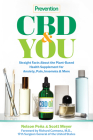 Prevention CBD & You: Straight Facts about the Plant-Based Health Supplement for Anxiety, Pain, Insomnia & More Cover Image