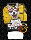 1st grade 2019: Funny graduation warning siberian husky puppy college ruled composition notebook for graduation / back to school 8.5x1 Cover Image