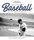 The Story of Baseball: In 100 Photographs Cover Image
