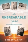 An Unbreakable Spirit: My Life with Brittle Bones Cover Image