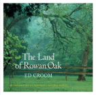 The Land of Rowan Oak: An Exploration of Faulkner's Natural World Cover Image
