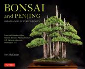 Bonsai and Penjing: Ambassadors of Peace & Beauty Cover Image