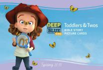 Deep Blue Kids Toddlers & Twos Bible Story Picture Cards Spring 2018 Cover Image