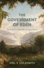 The Government of Eden: Spiritual Principles for Living in Peace Cover Image