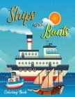 Ships and Boats coloring book: A Relaxing Coloring Book For Boys And Girls, Teens, Beginners, Chelden, Toddler/ Preschooler And Kids ( Funny Coloring Cover Image