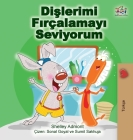 I Love to Brush My Teeth (Turkish Edition) Cover Image