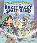 Stalebread Charlie and the Razzy Dazzy Spasm Band Cover Image
