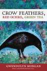 Crow Feathers, Red Ochre, Green Tea Cover Image