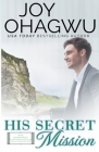 His Secret Mission - Christian Inspirational Fiction - Book 7 Cover Image