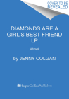 Diamonds Are a Girl's Best Friend: A Novel Cover Image