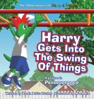 Harry Gets Into The Swing Of Things: A Children's Book on Perseverance and Overcoming Life's Obstacles and Goal Setting. Cover Image
