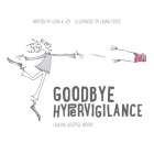 Goodbye Hypervigilance: Healing Adoptee Worry Cover Image