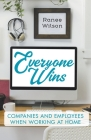 Everyone Wins: Companies and Employees when Working at Home Cover Image