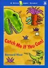 Catch Me If You Can! (Green Light Readers Level 2) Cover Image