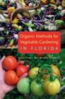 Organic Methods for Vegetable Gardening in Florida Cover Image