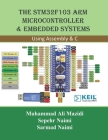 The STM32F103 Arm Microcontroller and Embedded Systems: Using Assembly and C Cover Image