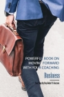 Powerful Book On Moving Forward With Your Coaching Business- Your Step-by-step Guide To Success: Books On Starting A Coaching Business Cover Image